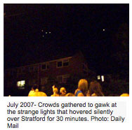 July 2007- Crowds gathered to gawk at the strange lights that hovered silently over Stratford for 30 minutes. Photo: Daily Mail